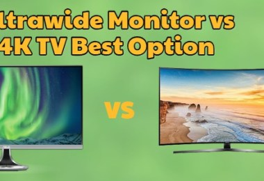 Ultrawide Monitor vs 4K TV Best Option