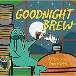 Goodnight Brew- A Parody for Beer People