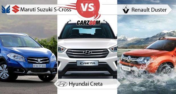 Maruti Suzuki S-cross vs Hyundai Creta vs Renault Duster