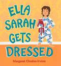 ella-sarah-gets-dressed.jpg