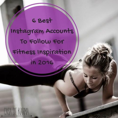 6 Best Instagram AccountsTo Follow For Fitness Inspirationin 2016