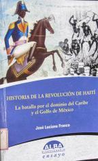 historia-de-la-revolucion-de-haiti-la-batalla-por-el-dominio-del-caribe-y-el-golfo-de-mexico