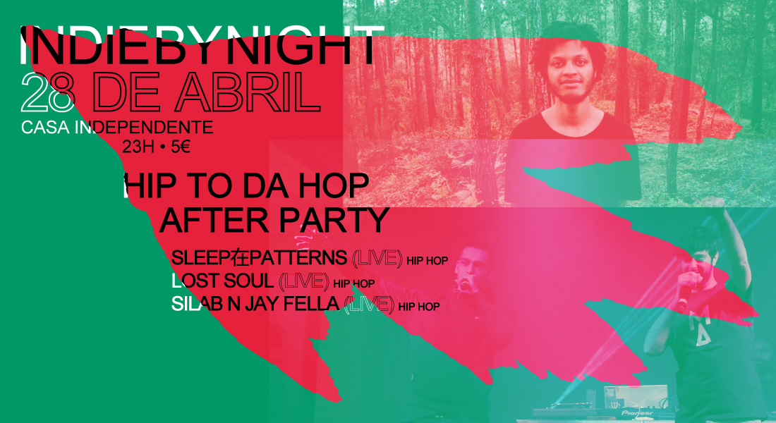 IndieByNight   Hip to da Hop after party   28 Abr   23h   5€