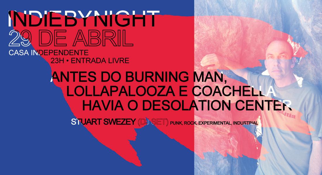IndieByNight   Antes do Burning Man, Lollapalooza e Coachella havia o Desolation Center   29 Abr   23h