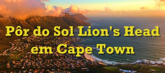 Lion's Head: o pôr do sol mais bonito de Cape Town