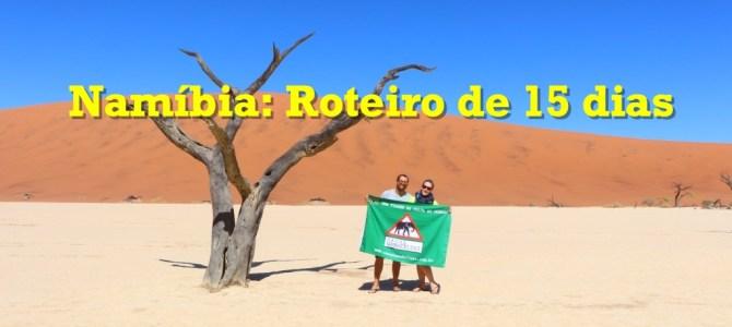 Mochilão: Roteiro de 15 dias pela Namíbia