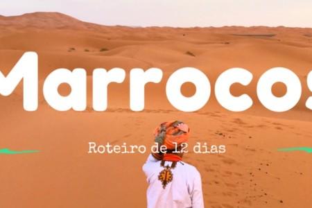 Roteiro de 12 dias no Marrocos – Incluindo o Deserto do Saara
