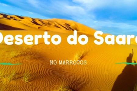 Um tour pelo Deserto do Saara, no Marrocos – Dicas e Custos!
