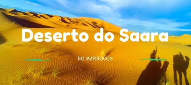 Um tour pelo Deserto do Saara, no Marrocos