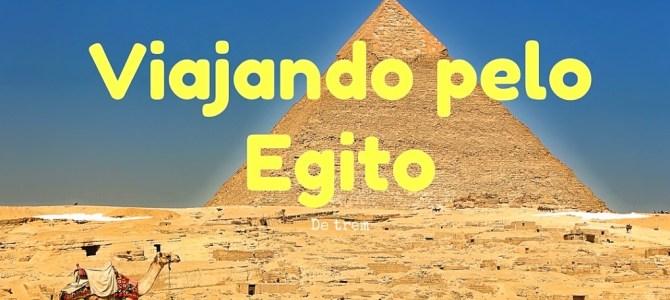 Como ir do Cairo até Luxor de trem (ou vice-versa)