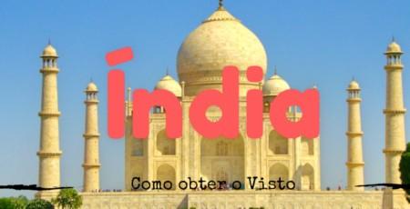 Como solicitar o Visto para a Índia através da internet – Passo a Passo!