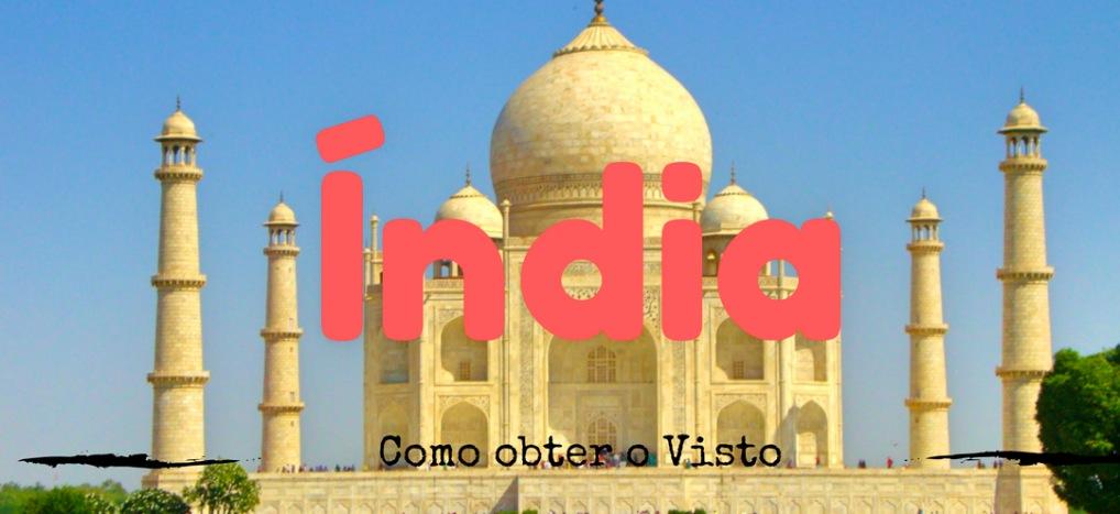 Como solicitar o Visto para a Índia através da internet - Passo a Passo!