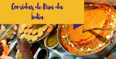 As deliciosas (e temidas) comidas de rua da Índia