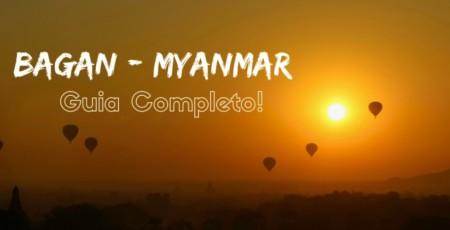 Roteiro de 2 dias em Bagan – Guia Completo!