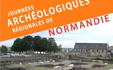 PRÉSENTATION AUX JOURNÉES ARCHÉOLOGIQUES RÉGIONALES DE NORMANDIE