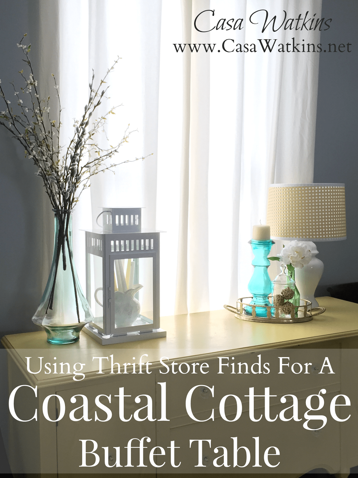 Using Thrift Store Finds For A Coastal Cottage Buffet Table - Casa ...