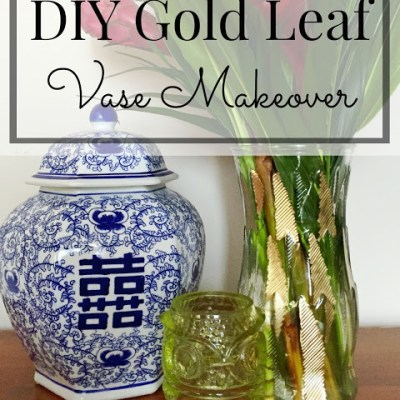 DIY Gold Leaf Vase Makeover