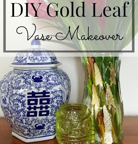 DIY Gold Leaf Vase Makeover
