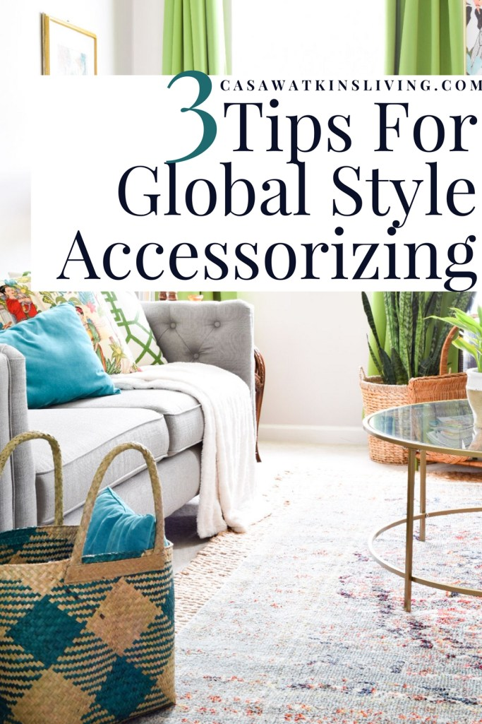 Global Decor Made Easy 1 Global Decor Tips For Home Accessorizing Casa Watkins Living