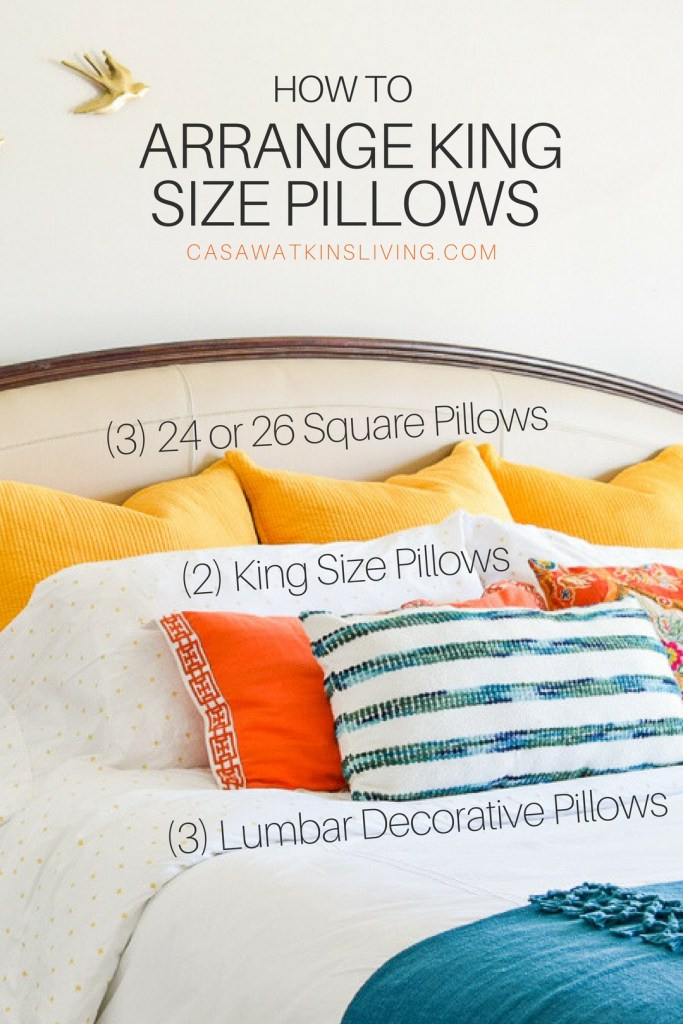 How To Arrange King Size Bed Pillows Casa Watkins Living