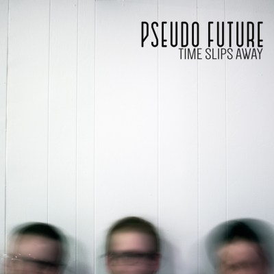 pseudo future time slips away cover