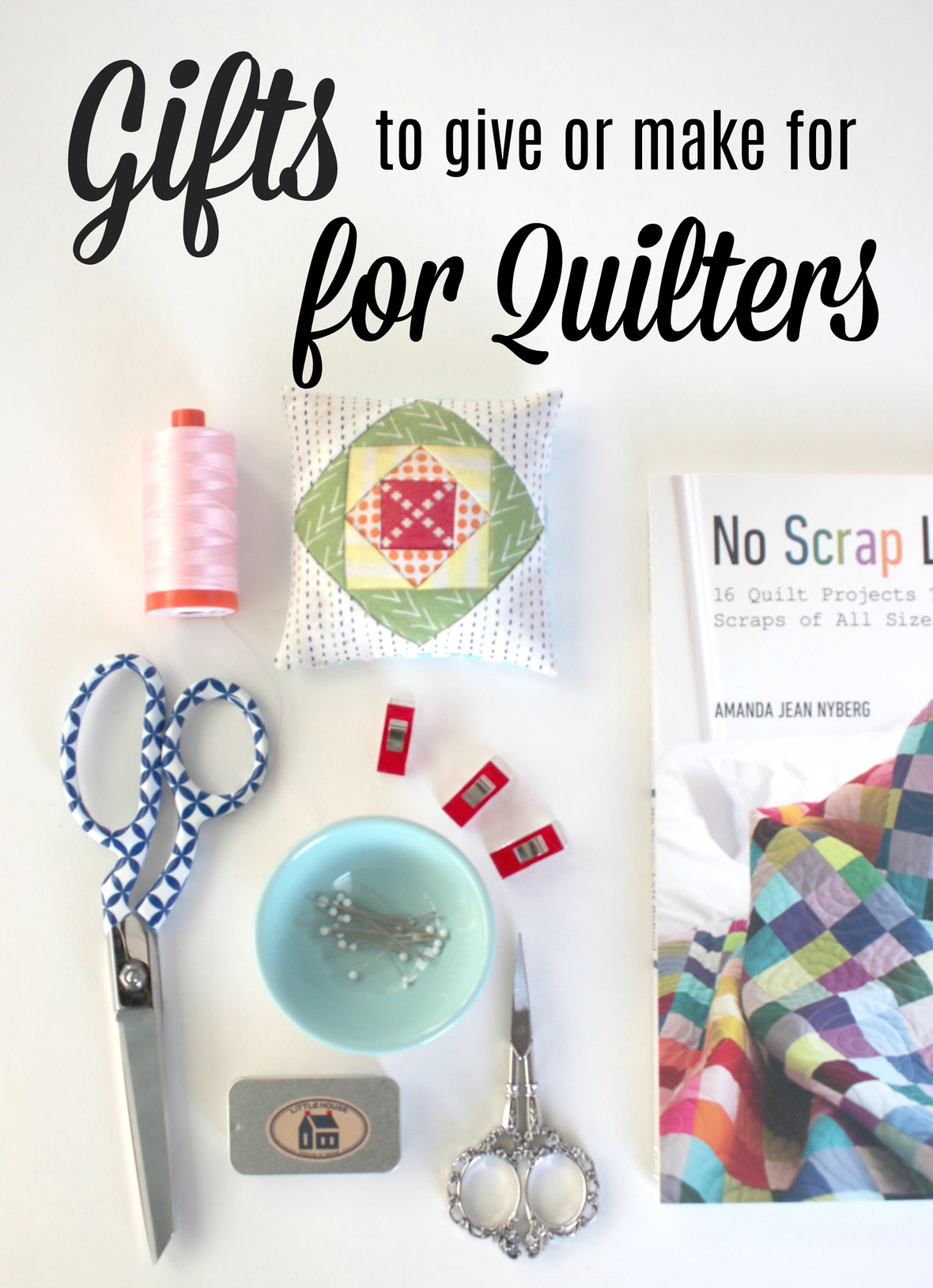 12 Gift Ideas To Make Your Quilty Friends Small