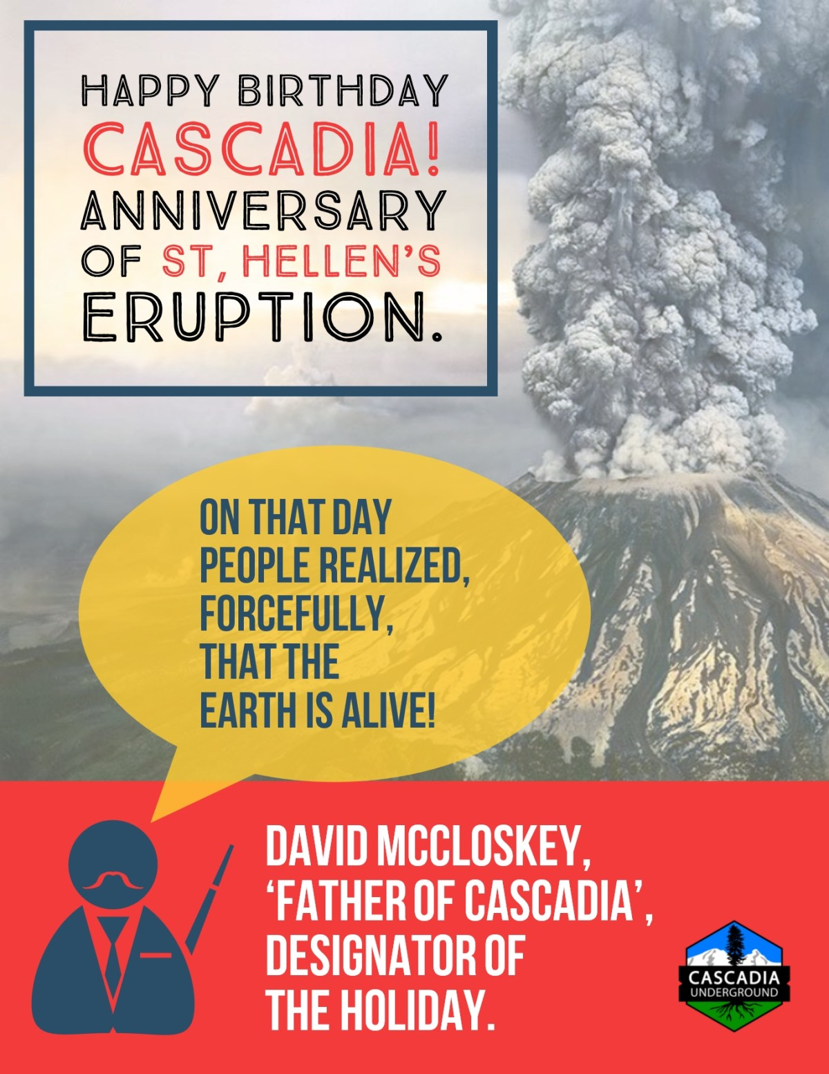 A colorful poster chronicles the creation of Cascadia day by David McCloskey to commemorate the erruption of Mt St Helends on May 18th 1980.