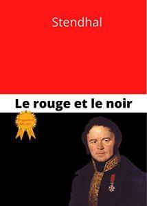 Le Rouge et le noir by Stendahl