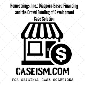 Homestrings, Inc.: Diaspora-Based Financing and the Crowd