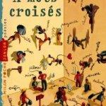 A mots croisés – Bernard Friot