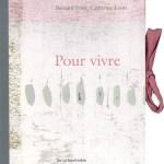Pour vivre, presque poèmes – Bernard Friot