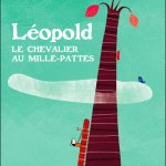 Léopold le chevalier au mille-pattes