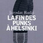 La fin des punks à Helsinki – Jaroslav Rudis