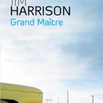 Grand maître – de Jim Harrison