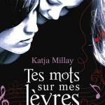 Tes mots sur mes lèvres – de Katja Millay