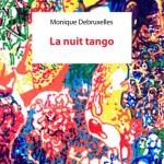 La nuit tango – Monique Debruxelles