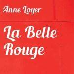 La belle rouge – Anne Loyer