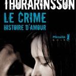 Le crime, une histoire d'amour – de Arni Thorarinsson