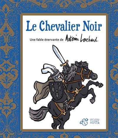 Le chevalier noir une fable nervante a sent le book - Cuisiner l omble chevalier ...