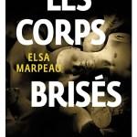 Les corps brisés – de Elsa Marpeau (Gallimard)