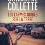 Les larmes noires sur la terre – Sandrine Collette (Denoël)