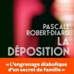 La déposition – de Pascale Robert-Diard (L'iconoclaste)