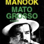 Mato Grosso – de Ian Manook (Albin Michel)
