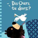 Dis Ours, tu dors ? – Jory John et Benji Davies (Little Urban)
