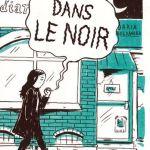 Dans le noir – de Daria Bogdanska (Rackham) #WomenDoBD