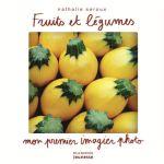 Fruits et légumes – Nathalie Seroux (De la Martinière jeunesse)