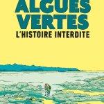 Algues vertes – l'histoire interdite / Inès Léraud & Pierre Van Hove (Delcourt)