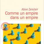 [Rentrée littéraire 2020] Comme un empire dans un empire – Alice Zeniter