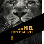 Entre fauves – Colin Niel (Rouergue)
