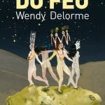 Viendra le temps du feu – Wendy Delorme (Cambourakis)